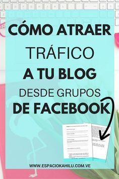 Como atraer tráfico a tu blog a través de grupos de facebook + lista de grupos | tips redes sociales | social media marketing | grupos de facebook | visibilidad | trafico web | #Visibilidad #TraficoWeb #espaciokahilu