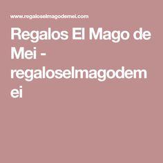 Regalos El Mago de Mei - regaloselmagodemei