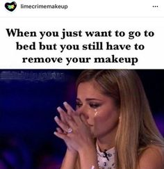 It's so important to remove your makeup, ladies. Even one night leaving it on can mess with your skin so DON'T do it! Leave some makeup remover towels on your nightstand if it helps, whatever reminds you to take care of your skin! Now Quotes, Funny Quotes, Funny Memes, Hilarious, Jokes, Girl Quotes, Makeup Humor, Makeup Quotes, Beauty Quotes