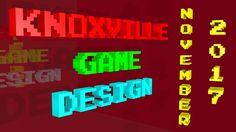 Knoxville Game Design - November 2017
