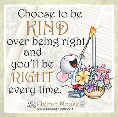 We cannot go wrong when choosing kindness ❤️ #LittleChurchMouse