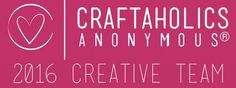 Craftaholics Anonymous® | Meet the 2016 Craftaholics Anonymous Creative Team!: