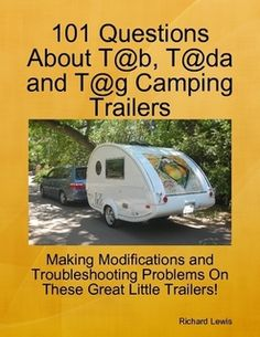 Buy 101 Questions About T T and T Camping Trailers by Richard Lewis and Read this Book on Kobo's Free Apps. Discover Kobo's Vast Collection of Ebooks and Audiobooks Today - Over 4 Million Titles! Used Camping Trailers, Tiny Trailers, Vintage Trailers, Rv Camping, Glamping, Vintage Caravans, Camping Stuff, Travel Trailers, Mini Camper