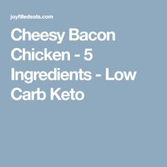 Cheesy Bacon Chicken - 5 Ingredients - Low Carb Keto