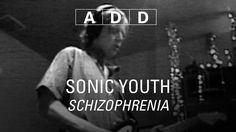 Sonic Youth - Schizophrenia - A-D-D