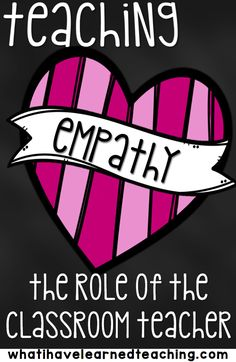 What is your role in teaching students empathy as a classroom teacher?  How can you teach students to focus on others in their classroom?  Click to find out.