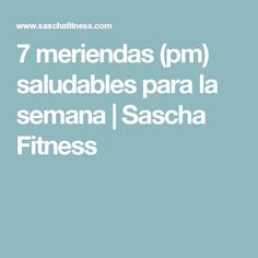 7 meriendas (pm) saludables para la semana | Sascha Fitness Healthy Menu, Healthy Eating, Healthy Recipes, Isolate Protein, Whey Protein, Health Fitness, Snacks, How To Plan, Tips