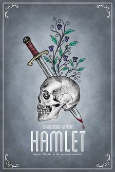 Hamlet by William Shakespeare Shakespeare Tattoo, Shakespeare Quotes, William Shakespeare, Macbeth Poster, Hamlet And Ophelia, Book Jacket, Book Cover Design, Skull Art, English