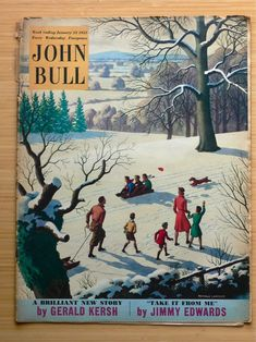 John Bull magazine with cover illustrated by Ronald Lampitt Vintage Children's Books, Vintage Magazines, Vintage Art, Bull Painting, Painting Snow, Luge, Ladybird Books, British History, Christmas Pictures