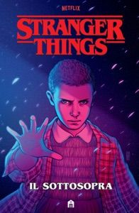 Stranger Things. Il Sottosopra by AA.VV. - Digitall Media Serie Stranger Things, Stranger Things Netflix, Books You Should Read, Gerard Way, Maze Runner, Cartoon Drawings, Dungeons And Dragons, Audiobooks, Novels