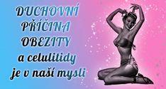 DUCHOVNÍ PŘÍČINA OBEZITY a celulitidy v naší mysli Victoria Secret, Organic Beauty, No Equipment Workout, Karma, Health Fitness, Relax, Blond, Wellness, Memes