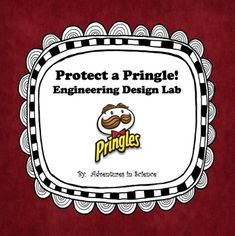Protect a Pringle! Engineering Design Lab