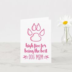 FROM THE DOG MOTHER'S DAY | PAW HIGH FIVE CARD | Zazzle.com Dog Mothers Day, Mothers Day Candle, Dog Cards, Kids Cards, Single Rose, Love You Mom, High Five, Custom Greeting Cards, Dog Mom