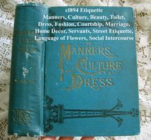 1894 Victorian Etiquette Book Manners Culture and Dress Toilet Sex Deportment Fashion Language Poetry of Flowers Illustrated