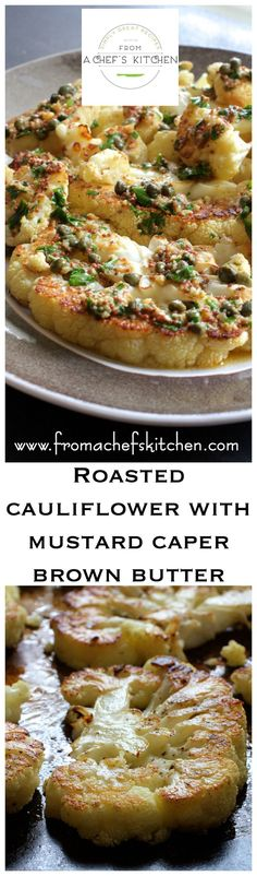 Roasted Cauliflower with Mustard Caper Brown Butter elevates roasted ...