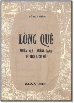 Lòng Quê-Nhân Vật, Thắng Cảnh, Di Tích Lịch Sử (NXB Xuân Thu 1973) - Vũ Huy Chân, 278 Trang | Sách Việt Nam