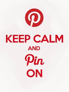 Keep Calm and Pin On.