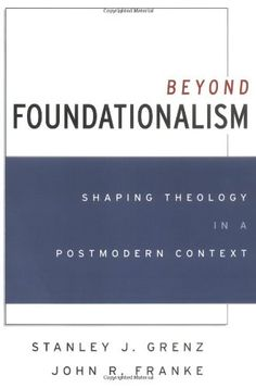 Beyond Foundationalism: Shaping Theology in a Postmodern Context:Amazon:Books