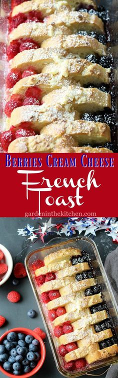 Berries Cream Cheese French Toast - Garden in the Kitchen Beef Recipes For Dinner, Brunch Recipes, Appetizer Recipes, Mexican Food Recipes, Dessert Recipes, Cooking Recipes, Party Recipes, Brunch Ideas, Sweet Recipes