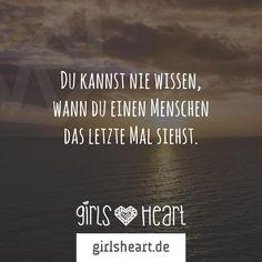 Mehr Sprüche auf: www.girlsheart.de  #abschied #trennung #verlust #sehnsucht #tod #mensch #liebe #partner #familie #eltern