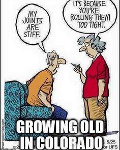 My Joints are Stiff! - Marijuana Humor - CannabisTutorials.com