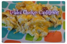 LOADED CHICKEN CAULIFLOWER
