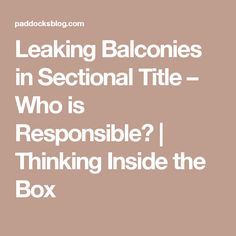 Leaking Balconies in Sectional Title – Who is Responsible?