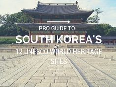All 12 #UNESCO Sites in #Korea are awesome. Here is a brief on each one.