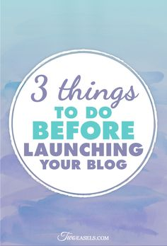 So you are launching your blog, don't forget to do this first  Veronica | TwoEasels