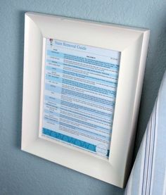 Post a list of laundry secrets. Can't remember how to get armpit stains out? Think everyone in the family should know about how a pinch of salt makes colors more vibrant? Hang up a framed laundry cheat sheet.