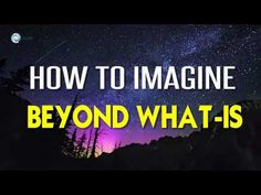 Abraham Hicks 2018 - How to imagine beyond what-is - YouTube