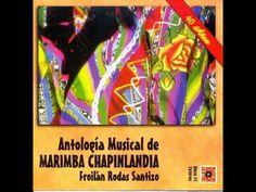 Antologia de Marimba Chapinlandia I