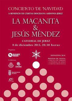 Concierto de Navidad - Jesús Méndez & La Macanita - Catedral de Jerez FECHA: 08/12/2013 HORA: 20.30 LUGAR: Catedral de Jerez