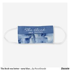 Shop The Book was better - navy blue and white pattern Cloth Face Mask created by PiccoGrande. Bff Gifts, Gifts For Her, White Shirt And Blue Jeans, Mouth Mask Fashion, Mask Online, Navy Blue, Blue And White, Best Face Mask, Mask For Kids