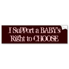 Pro-Life Bumper Stickers, A Babys Right