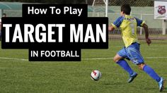 Soccer Positions - How To Play Target Man In Football Soccer Positions, Independent Business, Soccer Drills, Soccer Training, Workplace, Kicks, Target, Positivity, Football