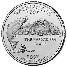 """The second commemorative quarter-dollar coin released in 2007 honors Washington, and is the 42nd coin in the United States Mint's 50 State Quarters Program. Washington, nicknamed the """"Evergreen State,"""" was admitted into the Union on November 11, 1889, becoming our Nation's 42nd state. The reverse of Washington's quarter features a king salmon breaching the water in front of majestic Mount Rainier. The coin bears the inscriptions """"The Evergreen State,"""" """"Washington"""" and """"1889."""""""