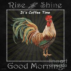 Rise and Shine! It's Coffee Time!