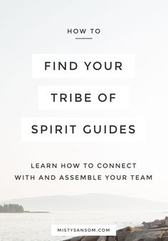 Learn how to connect with your tribe of spirit guides. This article was written for MindBodyGreen. Click through to read.