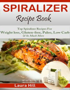 This is What you'll Discover in This Spiralizer cookBook: • 7 Ways to Make Quick & Easy Meals with a Spiralizer • Top 7 Delectable Paleo Spiralizer Recipes • Top 7 Mouthwatering Low-Carb Spiralizer Recipes • 7 Ultimate Weight Loss Spiralizer Recipes And So Much More...Download>>http://www.amazon.com/Spiralizer-Recipe-Book-Spiralizing-Gluten-free-ebook/dp/B00XD8IY68... Or Buy The Book Here>> http://www.amazon.com/Spiralizer-Recipe-Book-Beginners-Gluten-free/dp/1512108308