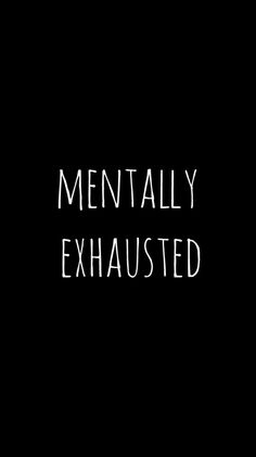 Mentally exhausted wallpaper from Teenager Wallpaper app ;)