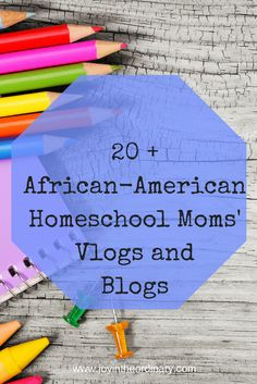 Are you looking for other African-American homeschoolers?  Check out this list of bloggers and vloggers.