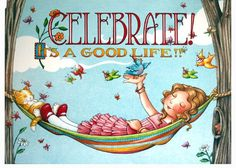 It's A Good Life - Mary Engelbreit Mary Engelbreit, Sibylla Merian, Decoupage, Art Quotes, Illustrators, Life Is Good, Whimsical, Happy Birthday, Birthday Cards