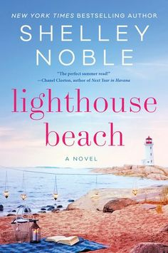 "Read ""Lighthouse Beach A Novel"" by Shelley Noble available from Rakuten Kobo. From New York Times and USA Today bestselling author Shelley Noble comes a heartrending and uplifting novel about friend. Summer Books, Summer Reading Lists, Beach Reading, Reading Nook, Great Books, New Books, Books To Read, Beach Romance, Best Beach Reads"