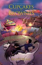 Cupcakes vs. Brownies - An Epic Middle Grade Fantasy Adventure ebook by Scott King  #KoboOpenUp #ReadMore #FREE #ebook #freeebook #GetReading #Kobo #Kids #KidBook #KidsReads #Fantasy #Magic #ZimmahChronicles