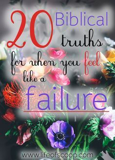 Are you feeling like a failure? I think we all have days of feeling defeated before we even get out of bed. There is Biblical truth for overcoming failure! Read here for 20 truths from the Bible and live empowered as a child of God!