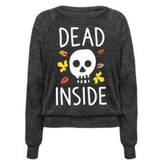 "Show the world your sassy, fall, emo, angst with this ""Dead Inside"" skull design…"