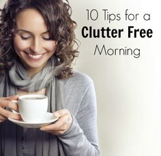 10 Tips for a Clutter Free Morning