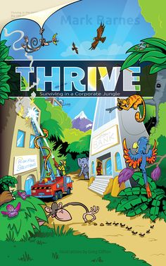 The final cover for Thrive - Surviving in a Corporate Jungle :)  http://amzn.to/1ogjlKg