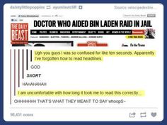 I've forgotten how to read headlines… This took much longer then I'd like to admit... I was wondering why they were talking about the Doctor, and Bin Laden... so awkward.